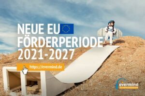 Neue EU Förderperiode 2021-2027